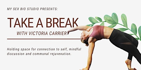 Take a Break  //  Tuesday 4pm PDT, 7pm EDT, Friday 9am AEDT tickets