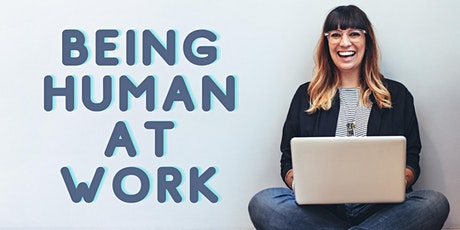 Being human at work: a leaders round table tickets