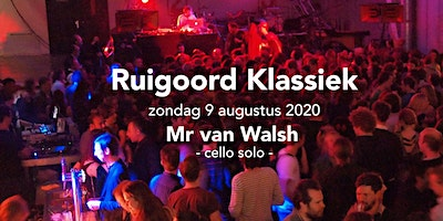Ruigoord Klassiek - Mr van Walsh