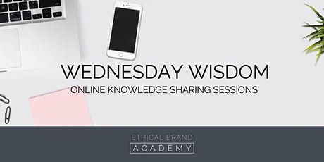 Wednesday Wisdom - Online Knowledge Sharing Session (FREE) tickets
