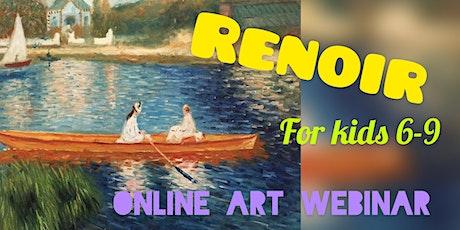 Renoir for Kids 6-9 - Online Art Webinar tickets