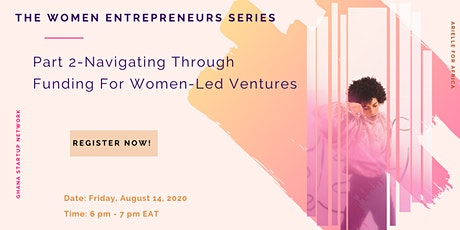 Empower Her:  Part 2 - Navigating Through Funding For Women-Led Ventures tickets
