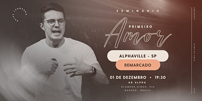 Seminário Primeiro Amor | Alphaville - REMARCADO