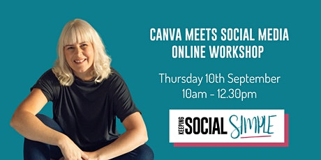CANVA MEETS SOCIAL MEDIA ONLINE WORKSHOP tickets