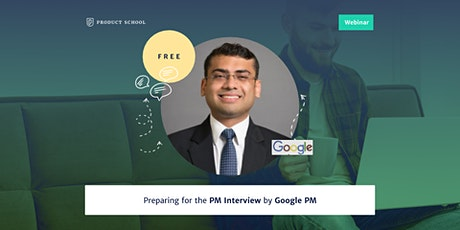Webinar: Preparing for the PM Interview by Google PM tickets