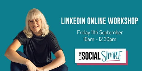 LinkedIn Online Workshop with Samantha Cameron - Social Media Expert tickets