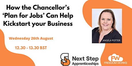 How the Chancellor's 'Plan for Jobs' Can Help Kickstart your Business tickets