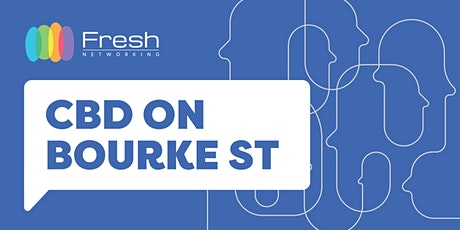 Fresh Networking CBD on Bourke St - Online Guest Registration tickets