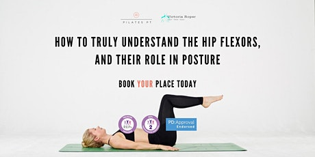 How to Truly Understand the Hip Flexors and Their Role in Posture tickets
