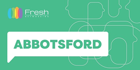 Fresh Networking Abbotsford - Online Guest Registration tickets