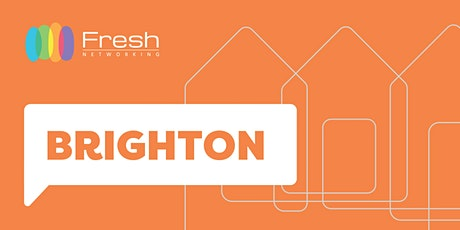 Fresh Networking Brighton - Online Guest Registration tickets