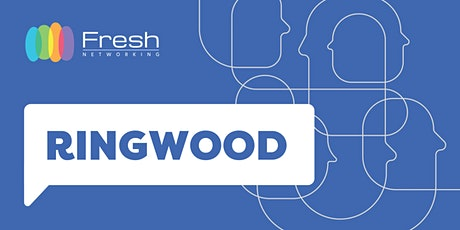 Fresh Networking Ringwood - Online Guest Registration tickets