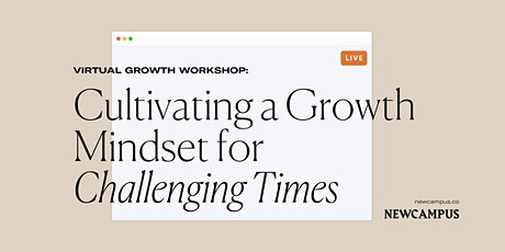 Cultivating a Growth Mindset for Challenging Times tickets