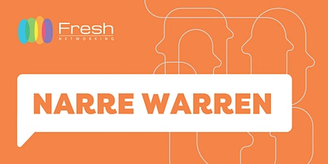 Fresh Networking Narre Warren - Online Guest Registration tickets