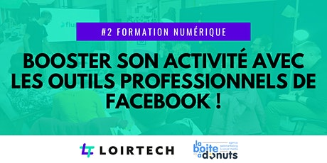 Booster son activité avec les outils professionnels de Facebook ! billets