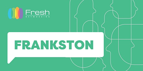 Fresh Networking Frankston - Online Guest Registration tickets