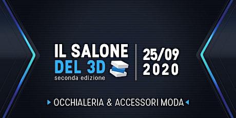 Il salone del 3D - seconda ed. - 25/09/2020 - Occhialeria e Accessori Moda biglietti