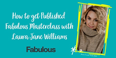 How to get Published Fabulous Masterclass with Laura Jane Williams tickets