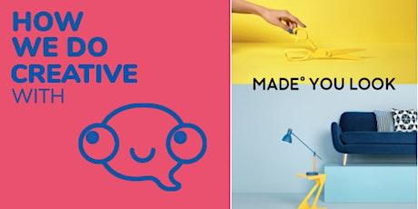 How *we* do creative... with MADE.COM tickets