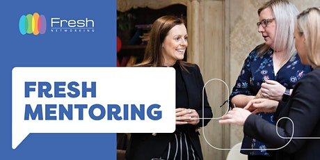 Fresh Networking Mentoring -  Members Only tickets