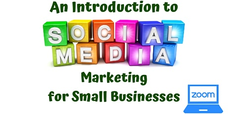 Introduction to Social Media Marketing for Small Businesses tickets