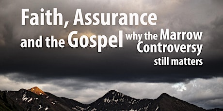 Faith, Assurance and the Gospel: Why the Marrow Controversy Still Matters billets