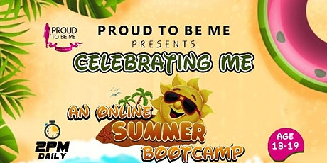 Proudtobeme Summer Bootcamp 2020 - Celebrating Me tickets