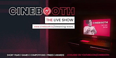 Cinebooth, The Live Show - Streaming of Indie Shorts Image