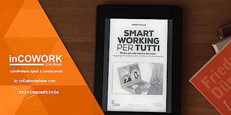 """Presentazione del Libro """"Smart Working per tutti"""" biglietti"""