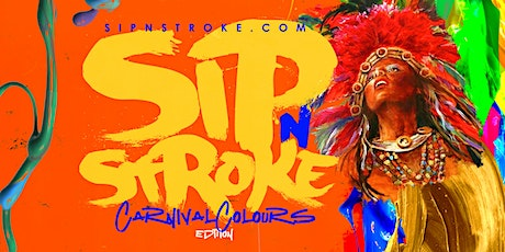 Sip 'N Stroke | Carnival Colours Sip and Paint | Carnival Weekend 1pm - 4pm tickets
