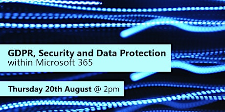 GDPR/ Data Protection and Security within Microsoft 365 tickets