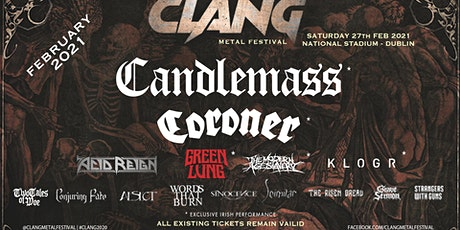 Clang Irish Metal Festival --Featuring Candlemass, Coroner & Acid Reign! tickets