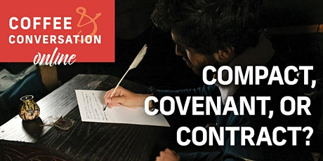 Coffee & Conversation: Compact, Covenant, or Contract? tickets