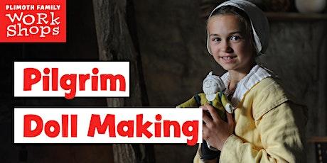 Plimoth Family Workshops: Pilgrim Dollmaking tickets