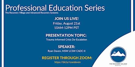 Professional Education Series: Trauma Informed Crisis De-Escalation tickets