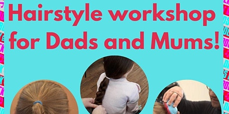 Hairstyle Workshop for Dads and Mums -Online tickets