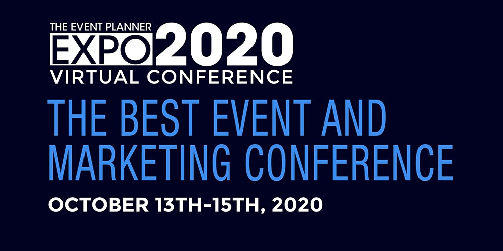 The Event Planner Expo 2020 Virtual Conference Tickets Tue Oct 13 2020 At 11 00 Am Eventbrite