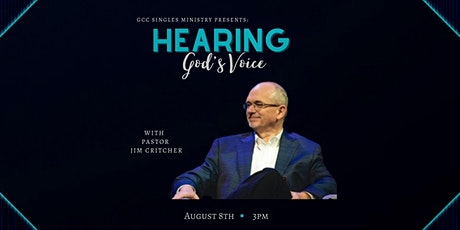 GCC Singles Ministry Presents: Hearing God's Voice with Pastor Jim Critcher tickets