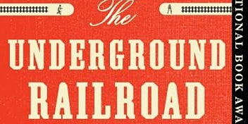 "Racial Justice Book Discussion: ""The Underground Railroad"""
