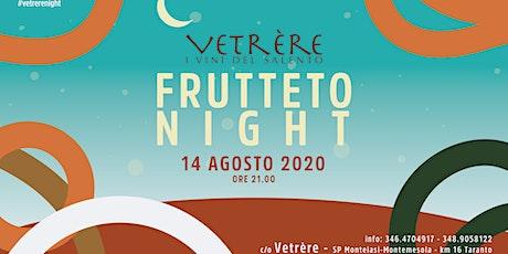 Vetrère @FRUTTETO night biglietti