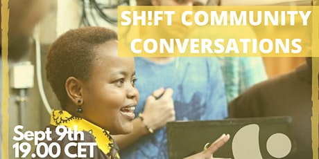 SH!FT Community Conversations - what is your new normal? tickets
