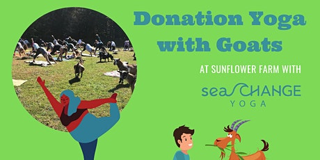Goat Yoga at Sunflower Farm to benefit Sea Change Yoga tickets