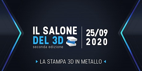 Il salone del 3D - 25/09/2020 - Laboratorio: La stampa 3D in metallo tickets