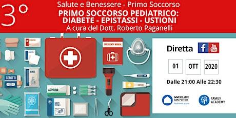 PRIMO SOCCORSO PEDIATRICO: DIABETE,  EPISTASSI, USTIONI biglietti