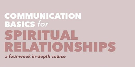 Communication Basics for Spiritual Relationships tickets