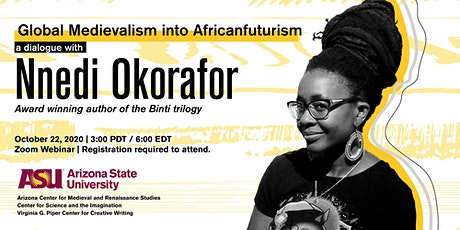 Global Medievalism into Africanfuturism: A dialogue with Nnedi Okorafor tickets