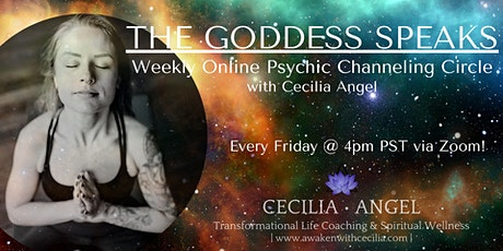 THE GODDESS SPEAKS: Weekly Psychic Channeling Circle w/ Cecilia Angel tickets