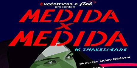 MEDIDA X MEDIDA DE SHAKESPEARE | Vigocultura | tickets