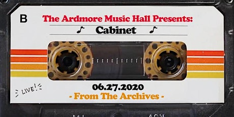 From The Archives - Cabinet - 6.27.20 tickets