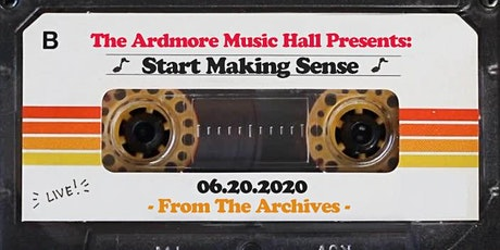 From The Archives - Start Making Sense - 6.20.20 tickets